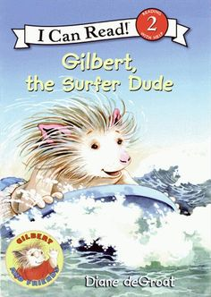 Gilbert, the Surfer Dude (I Can Read Level Diane deGroat 0061252131 9780061252136 A day at the beach holds many surprises for Gilbert, in this fun story. I Can Read Books, Used Books, Surfer Dude, Fiction Movies, Early Readers, Teen Pictures, Childrens Books, Illustrators, Ebooks