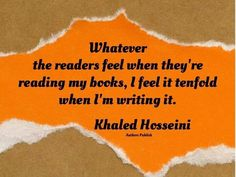 — Khaled Hosseini I love this man's work. Best Quotes, Funny Quotes, Awesome Quotes, Khaled Hosseini Quotes, Maze Runner Quotes, Motivational Quotes, Inspirational Quotes, Girl Quotes, Writing Tips