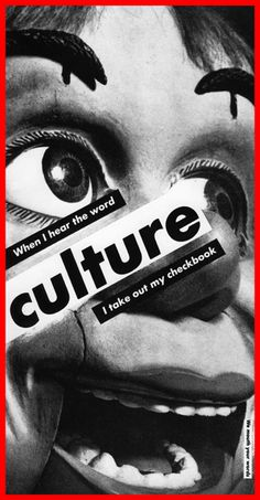View Untitled When I hear the word culture I take out my checkbook 3 works by Barbara Kruger on artnet. Browse upcoming and past auction lots by Barbara Kruger. Photomontage, Andy Warhol, Barbara Kruger Art, Montage Photo, Political Art, Feminist Art, A Level Art, Jasper Johns, Design Graphique