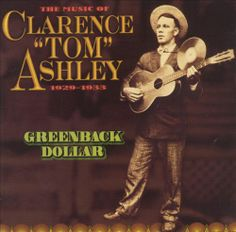 Clarence Ashley - Greenback Dollar: 1929-1933