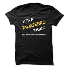 Its A Taliaferro Thing - #sweatshirt jeans #sweater weather. SIMILAR ITEMS => https://www.sunfrog.com/Names/Its-A-Taliaferro-Thing-5xrm.html?68278