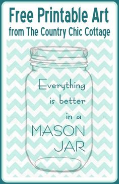 Everything is better in a mason jar -- print this FREE printable art today!
