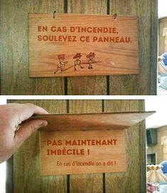 En cas d'#incendie soulevez ce #panneau ! pas #maintenant #imbécile ! #blague #humour #rigoler #rire #marrante
