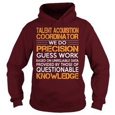 Awesome Tee For Talent Acquisition Coordinator T-Shirts, Hoodies. VIEW DETAIL ==► https://www.sunfrog.com/LifeStyle/Awesome-Tee-For-Talent-Acquisition-Coordinator-93289743-Maroon-Hoodie.html?id=41382