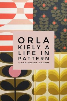 Orla Kiely A Life in Pattern Exhibition