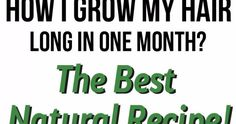 HEALTH AND DIY IDEAS: How I Grow My Hair Long In One Month? The Best Natural Recipe!