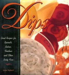 Great Recipes for Spreads, Salsas, Fondues and Other Party Fare by Susan Puckett