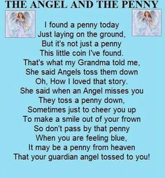 """I love this....always say a penny prayer  Remember this!! Someday I will be your """"Guardian Angel"""""""