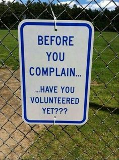 I volunteer. A lot. So, be a part of a solution, folks. Part of a solution.