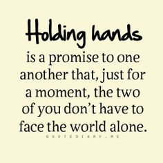 I love this, and that is why I always hold your hand!