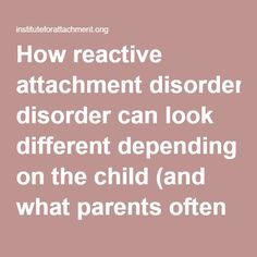 theories of attachment and disorders Attachment theory and reactive attachment disorder infants are intrinsically driven to form attachments, they will attach to the primary caregiver regardless of.