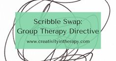 Scribble Swap: Art Directive for Group Therapy  #arttherapy