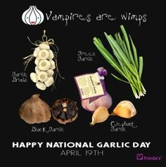April 19th, 2014 - National Garlic Day! 》Vampires are Wimps - Garlic 》BlueberriesandBlessings.com