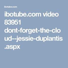 ibotube.com video 83951 dont-forget-the-cloud--jessie-duplantis.aspx