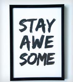 """Stay Awesome"" Print | Art Prints | A Sensible Habit | Scoutmob Shoppe | Product Detail"