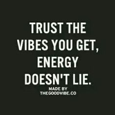 Trust the vibes you get, energy doesn't lie. Me Quotes, Qoutes, Young Wild Free, Winnie The Pooh Quotes, Love Actually, Stronger Than You, True Words, Motivation Inspiration, Inspirational Quotes