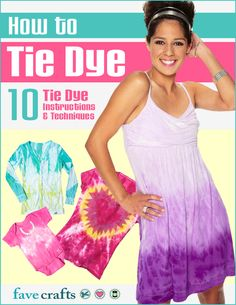 How to Tie Dye 10 Tie Dye Instructions and Techniques