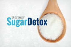 Dr. Oz's Great Sugar Detox: Learn how sweet it is to be sugar free.