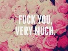 """Fuck you very very much"" :) Lily Allen Citation Pinterest, Qoutes, Funny Quotes, Quotations, Sassy Quotes, Humour Quotes, Bitch Quotes, Crazy Quotes, Quotes Motivation"