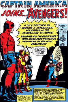 While Hulk try to find himself between Bruce Banner and his angry alias, the Avengers give back to life the legendary Captain America that immediately joins the special force (1964 - The Avengers #4) -- Iron Man, Thor, Ant Man, Captain America, Wasp --