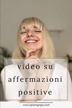 Cosa sono le affermazioni positive e come usarle per cambiare o migliorare la propria vita. Racconto il mio percorso, leggo le mie affermazioni e le commento. #spaziogrigio #affermazionipositive #affermazioni #minimalismoitalia #minimalismo #crescitapersonale #italia