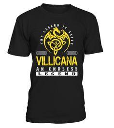The Legend is Alive VILLICANA An Endless Legend Last Name T-Shirt #LegendIsAlive