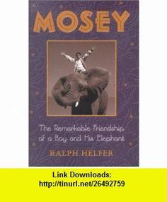 Mosey (9780439293136) Ralph D. Helfer, N/A , ISBN-10: 0439293138  , ISBN-13: 978-0439293136 ,  , tutorials , pdf , ebook , torrent , downloads , rapidshare , filesonic , hotfile , megaupload , fileserve