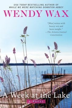 Wendy Wax - A Week at the Lake / #awordfromJoJo #WomensFiction #Chicklit #WendyWax