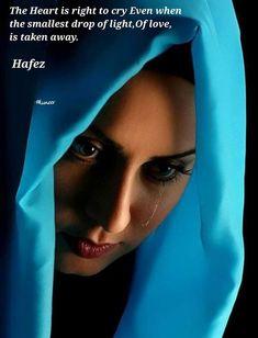 Hafiz Quotes, Daily Quotes, Life Quotes, Shams Tabrizi, Shayari Status, Kahlil Gibran, Water Life, Sufi, Crying