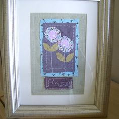 http://www.folksy.com/items/1971421-Embroidered-Flower-Picture