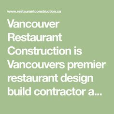 Vancouver Restaurant Construction is Vancouvers premier restaurant design build contractor and restaurant renovation specialist. Call for a free consultation!
