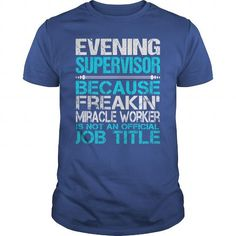 Awesome Tee For Evening Supervisor T Shirts, Hoodies. Get it now ==► https://www.sunfrog.com/LifeStyle/Awesome-Tee-For-Evening-Supervisor-115566028-Royal-Blue-Guys.html?41382