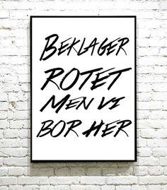 Humoristisk plakat, som passer overalt i huset I Shop, Home Decor, Decoration Home, Room Decor, Home Interior Design, Home Decoration, Interior Design