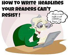 Writing Better Headlines will increase your blog traffic!