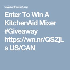 Enter To Win A KitchenAid Mixer #Giveaway   https://wn.nr/QSZjLs US/CAN