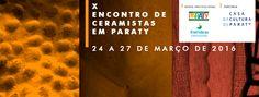 Bem vindo ao X Encontro de Ceramistas em Paraty! De 24 a 27 de março acontece o tradicional Encontro de Ceramistas em Paraty. INFORMAÇÕES encontroceramistasparaty@gmail.com (24) 33711241 (24) 33711214  #EncontroDeCeramistas #EncontroDeCeramistasParaty #ceramista #cerâmica #exposição #evento #festival #música #fotografia #arte #cultura #turismo #VisiteParaty #TurismoParaty #Paraty #PousadaDoCareca #PartiuBrasil #MTur