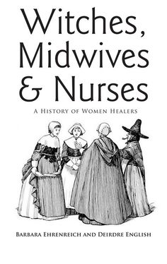 Women healers - The classic history by Barbara Ehrenreich and Deirdre English!