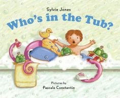 Who's In the Tub? by Sylvie Jones