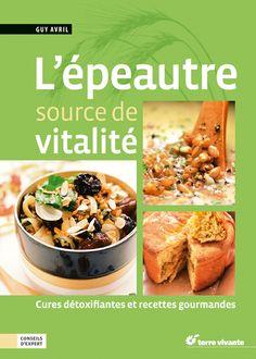 Cures détoxifiantes et recettes gourmandes dans ce livre consacré à l'épeautre.