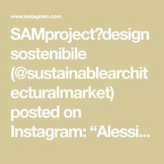 """SAMproject🌱design sostenibile (@sustainablearchitecturalmarket) posted on Instagram: """"Alessia e Matteo, di @controprogetto dal 2013 realizzano design sostenibile su misura, si tratta di vero e proprio #artigianato sartoriale.…"""" • Jun 26, 2020 at 4:05pm UTC Alessi, Instagram, Socialism"""