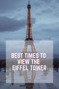 The Eiffel Tower in Paris France is one of the most sought after sites to see. This helpful guide shows you all the best times to view this European icon. #Paris #france #eiffeltower #travel #europe