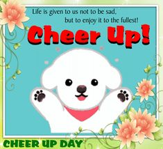 Cheer Someone Up, Cheer You Up, Positive Attitude Quotes, Romantic Messages, Up Music, Warm Hug, Flower Basket, Name Cards, Family Love