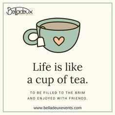Did you have your cup of tea love today?   #InspirationalQuote #LifeIsLikeACupOfTea