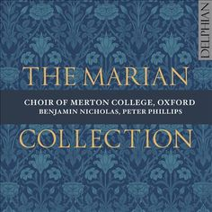 The Marian Collection [sound recording]. Merton College. Choir, performer. [7/15]