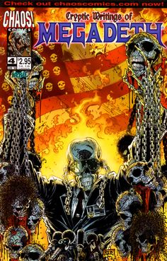 From late 1997 to mid 1998 Chaos! Comics published a miniseries of four comics based on Megadeth's songs. Cryptic Writings of Megadeth #4 (Peace Sells, Devils Island, Good Mourning, Black Friday ) - Jun 1998