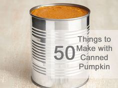 Repinned: Break out the can opener this season - #FNMag has 50 things you can  make with canned pumpkin (yes, 50!).