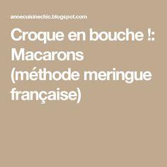 Croque en bouche !: Macarons (méthode meringue française)