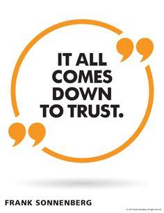 """It all comes down to trust."" ~ Frank Sonnenberg I www.FrankSonnenbergOnline.com"