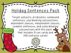CONJUNCTIONS GALORE!!  Target subjects, predicates, compound sentences, coordinating conjunctions, dependent clauses, independent clauses, complex sentences, and subordinating conjunctions with this pack that includes 8 cue cards and 108 sentence cards! Dependent Clause, Subordinating Conjunctions, Complex Sentences, Cue Cards, 6th Grade Ela, Speech And Language, Holiday, Christmas, Target