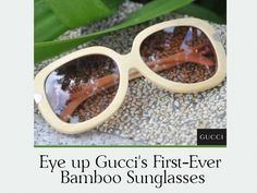 Eye-up-Guccis-First-Ever-Bamboo-Sunglasses